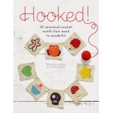 Hooked! 40 Whimsical Crochet Motifs From Weird To Wonderful